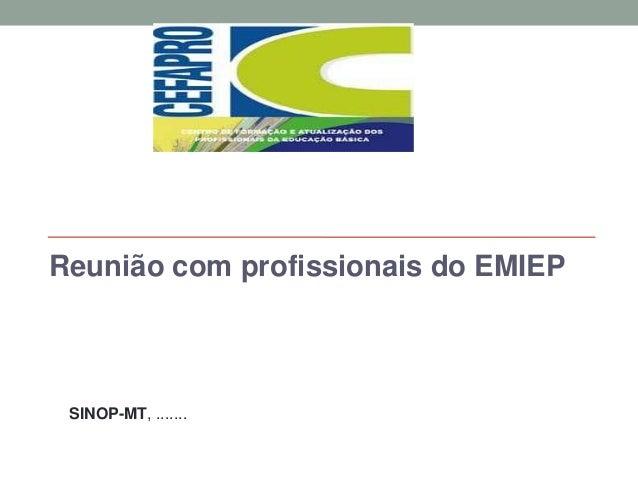 Reunião com profissionais do EMIEP  SINOP-MT, .......