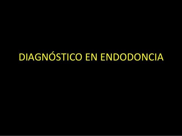 DIAGNÓSTICO EN ENDODONCIA