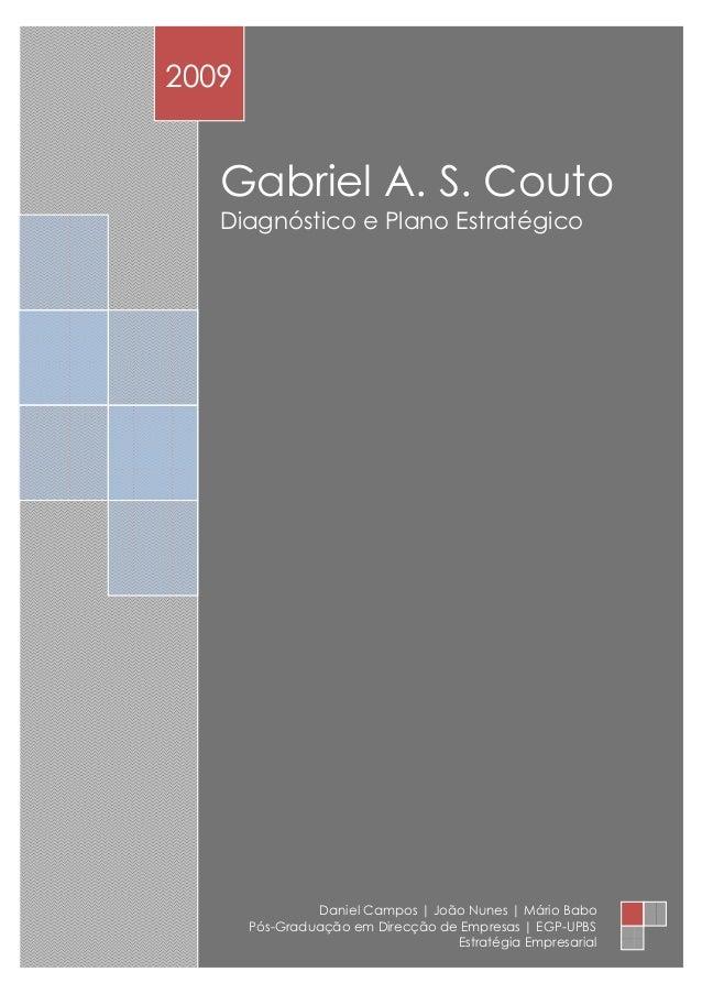 GA     2009        Gabriel A. S. Couto        Diagnóstico e Plano Estratégico                     Daniel Campos   João Nun...