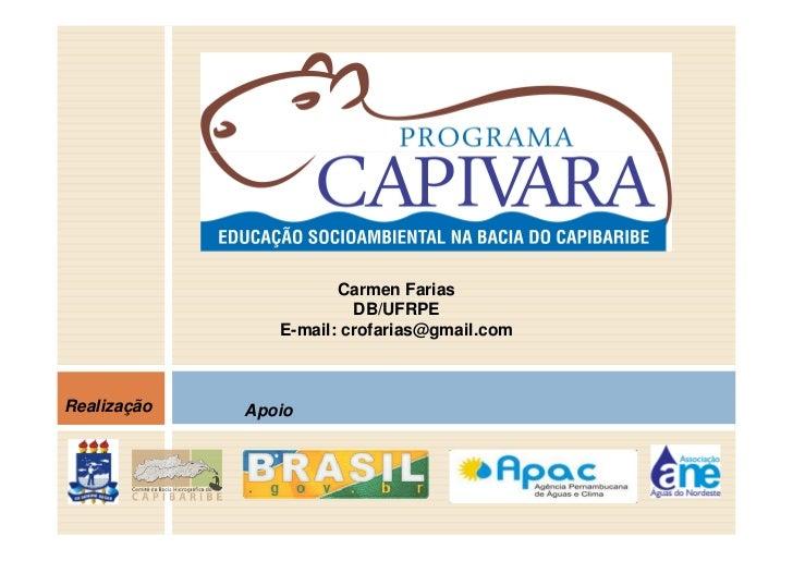 Carmen Farias                         DB/UFRPE                E-mail: crofarias@gmail.comRealização   Apoio