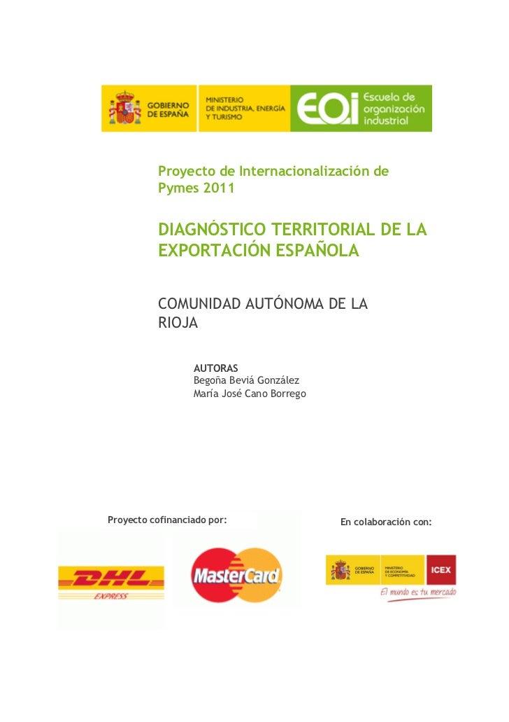 Proyecto de Internacionalización de          Pymes 2011          DIAGNÓSTICO TERRITORIAL DE LA          EXPORTACIÓN ESPAÑO...
