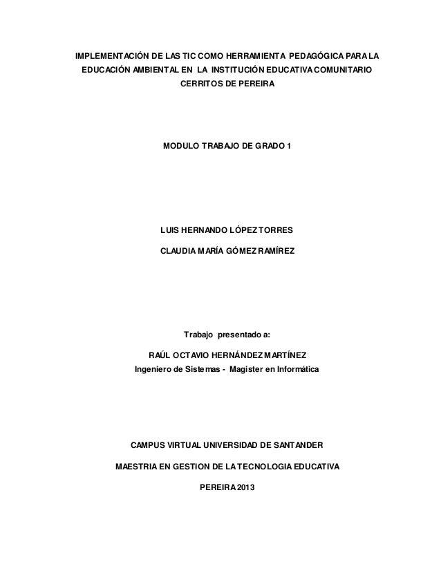 IMPLEMENTACIÓN DE LAS TIC COMO HERRAMIENTA PEDAGÓGICA PARA LA  EDUCACIÓN AMBIENTAL EN LA INSTITUCIÓN EDUCATIVA COMUNITARIO...