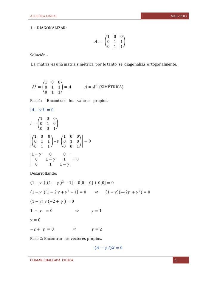 ALGEBRA LINEAL                                                           MAT-1103   1.- DIAGONALIZAR:     Solución.-  La m...