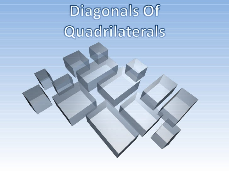 Quadrilaterals   Bisecting Diagonals   Perpendicular      Perpendicular                                            Diagona...