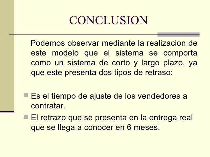 CONCLUSION  <ul><li>Podemos observar mediante la realizacion de este modelo que el sistema se comporta como un sistema de ...