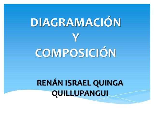 DIAGRAMACIÓN Y COMPOSICIÓN RENÁN ISRAEL QUINGA QUILLUPANGUI