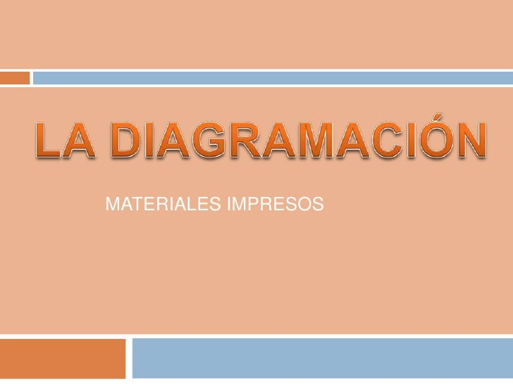 LA DIAGRAMACIÓN<br />MATERIALES IMPRESOS<br />