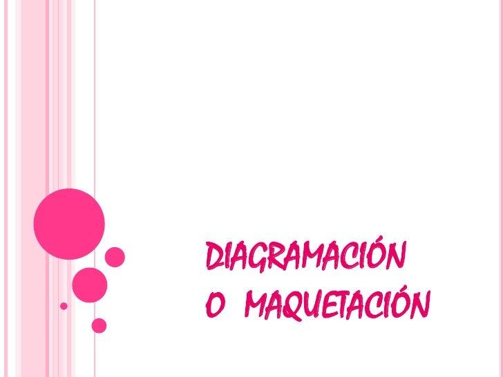 DIAGRAMACIÓNO MAQUETACIÓN