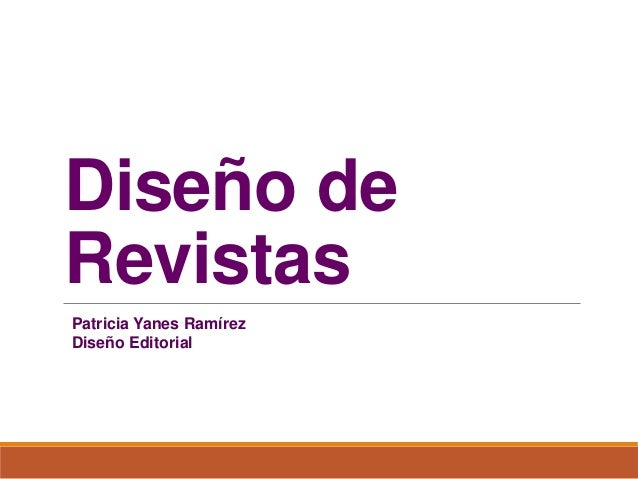 Diseño de Revistas Patricia Yanes Ramírez Diseño Editorial