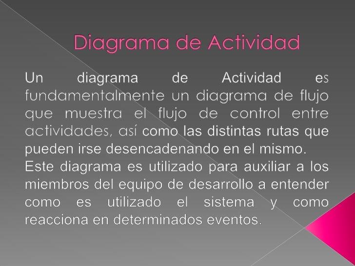 Diagrama de Actividad<br />Un diagrama de Actividad es fundamentalmente un diagrama de flujo que muestra el flujo de contr...