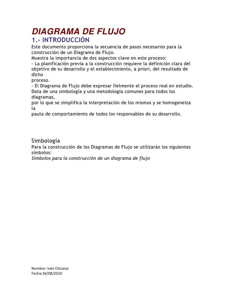 DIAGRAMA DE FLUJO<br />1.- INTRODUCCIÓN<br />Este documento proporciona la secuencia de pasos necesarios para la<br />cons...