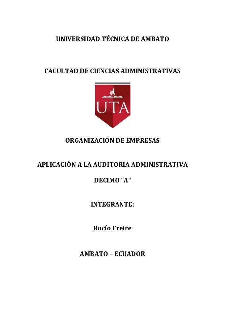 UNIVERSIDAD TÉCNICA DE AMBATO FACULTAD DE CIENCIAS ADMINISTRATIVAS       ORGANIZACIÓN DE EMPRESASAPLICACIÓN A LA AUDITORIA...