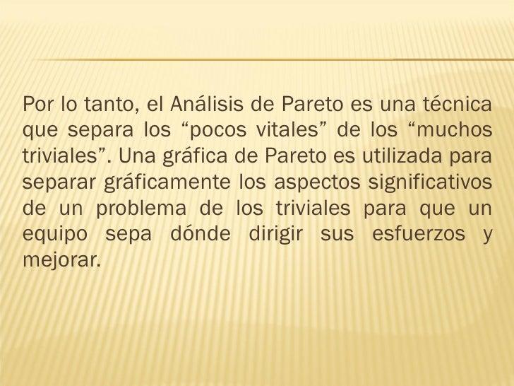 """<ul><li>Por lo tanto, el Análisis de Pareto es una técnica que separa los """"pocos vitales"""" de los """"muchos triviales"""". Una g..."""