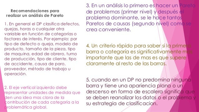Recomendaciones para  realizar un análisis de Pareto  3. En un análisis lo primero es hacer un Pareto  de problemas (prime...