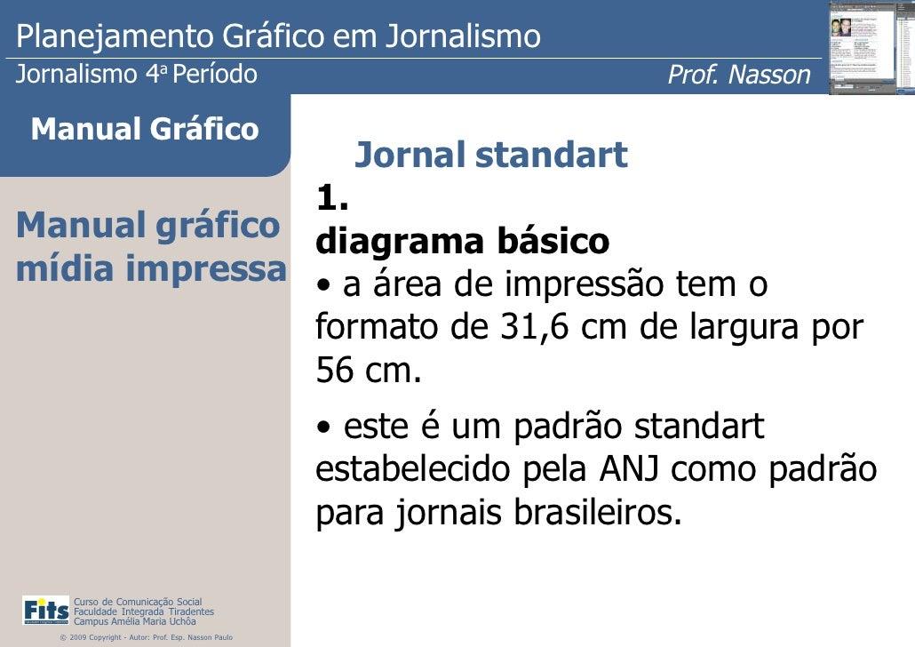 Planejamento Gráfico em JornalismoJornalismo 4 Período           a                                                        ...