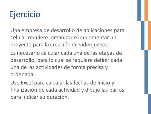 Ejercicio Una empresa de desarrollo de aplicaciones para celular requiere organizar e implementar un proyecto para la crea...
