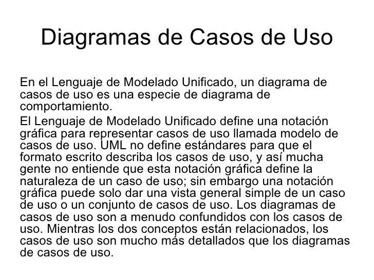 Diagramas de Casos de Uso En el Lenguaje de Modelado Unificado, un diagrama de casos de uso es una especie de diagrama de ...