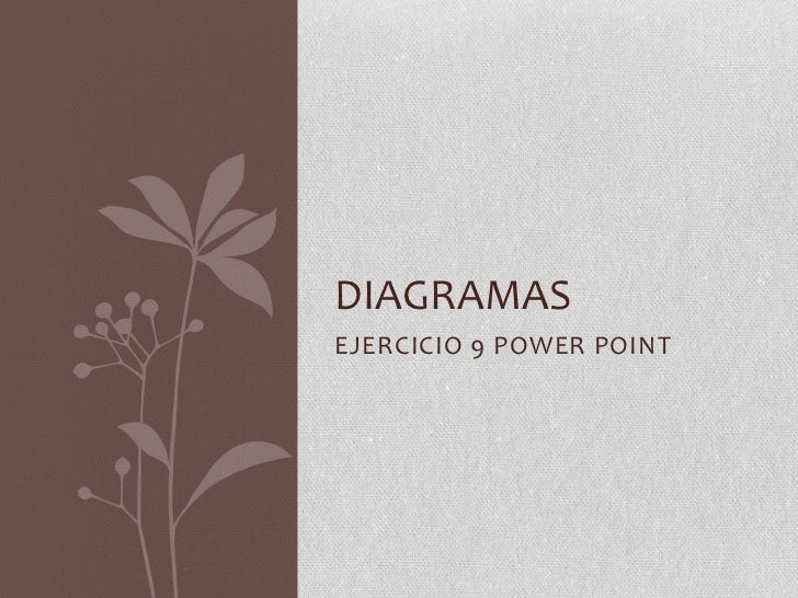 DIAGRAMASEJERCICIO 9 POWER POINT