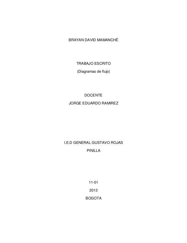 BRAYAN DAVID MAMANCHÉ     TRABAJO ESCRITO     (Diagramas de flujo)         DOCENTE  JORGE EDUARDO RAMIREZI.E.D GENERAL GUS...