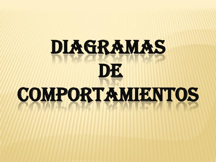 DIAGRAMAS       DECOMPORTAMIENTOS