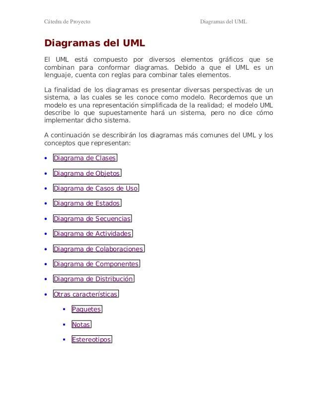 Cátedra de Proyecto  Diagramas del UML  Diagramas del UML El UML está compuesto por diversos elementos gráficos que se com...