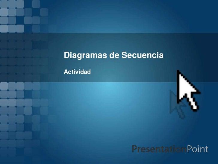 Diagramas de SecuenciaActividad
