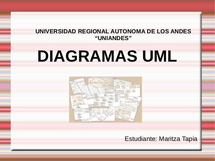 """UNIVERSIDAD REGIONAL AUTONOMA DE LOS ANDES                 """"UNIANDES""""DIAGRAMAS UML                        Estudiante: Mari..."""