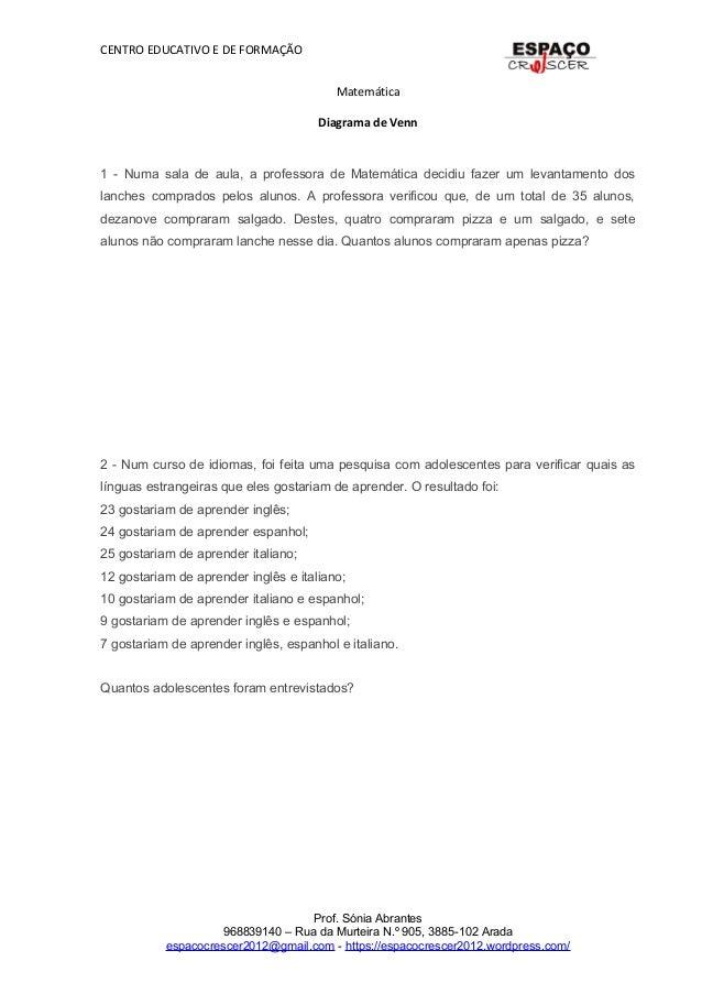 CENTRO EDUCATIVO E DE FORMAÇÃO Matemática Diagrama de Venn 1 - Numa sala de aula, a professora de Matemática decidiu fazer...