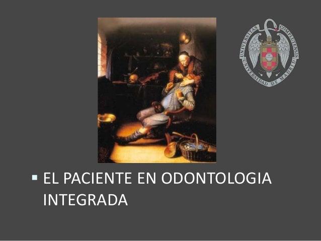  EL PACIENTE EN ODONTOLOGIA  INTEGRADA