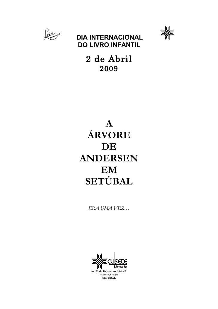 DIA INTERNACIONAL DO LIVRO INFANTIL    2 de Abril          2009          A  ÁRVORE     DE ANDERSEN    EM  SETÚBAL     ERA ...