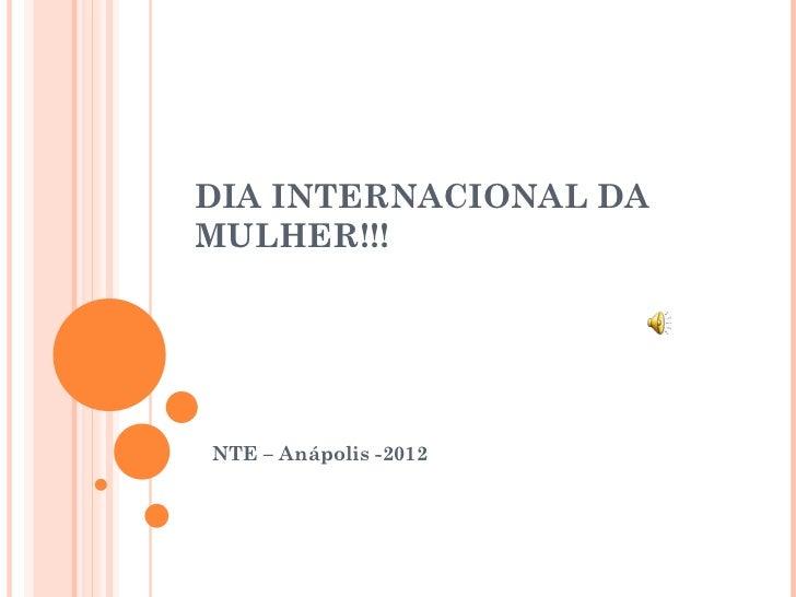 DIA INTERNACIONAL DAMULHER!!!NTE – Anápolis -2012