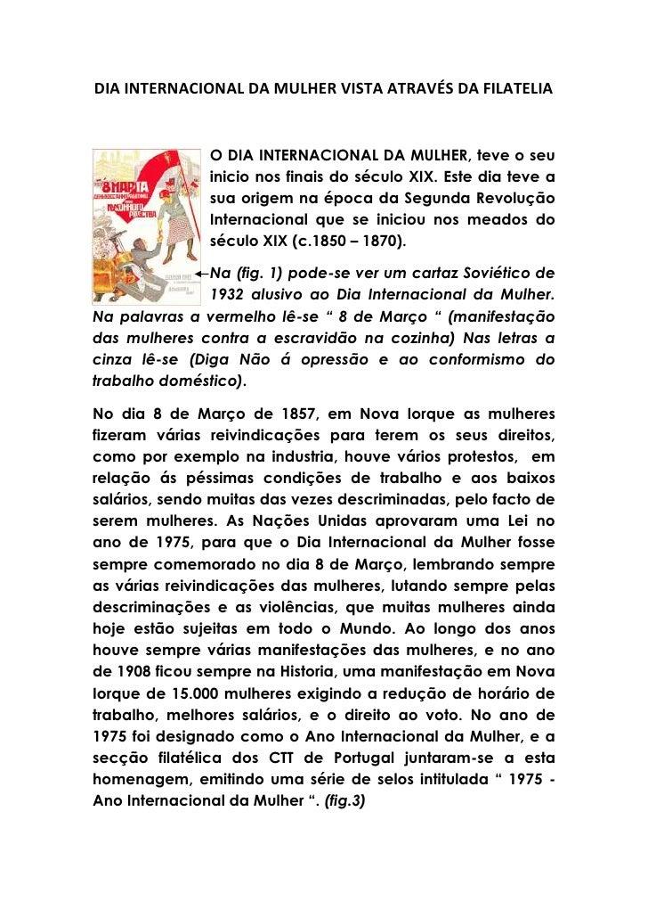DIA INTERNACIONAL DA MULHER VISTA ATRAVÉS DA FILATELIA<br />-190541910O DIA INTERNACIONAL DA MULHER, teve o seu inicio nos...