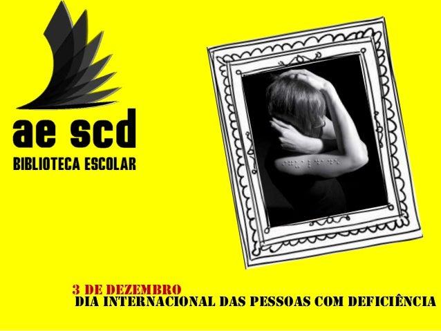 3 de dezembro Dia internacional das pessoas com deficiência