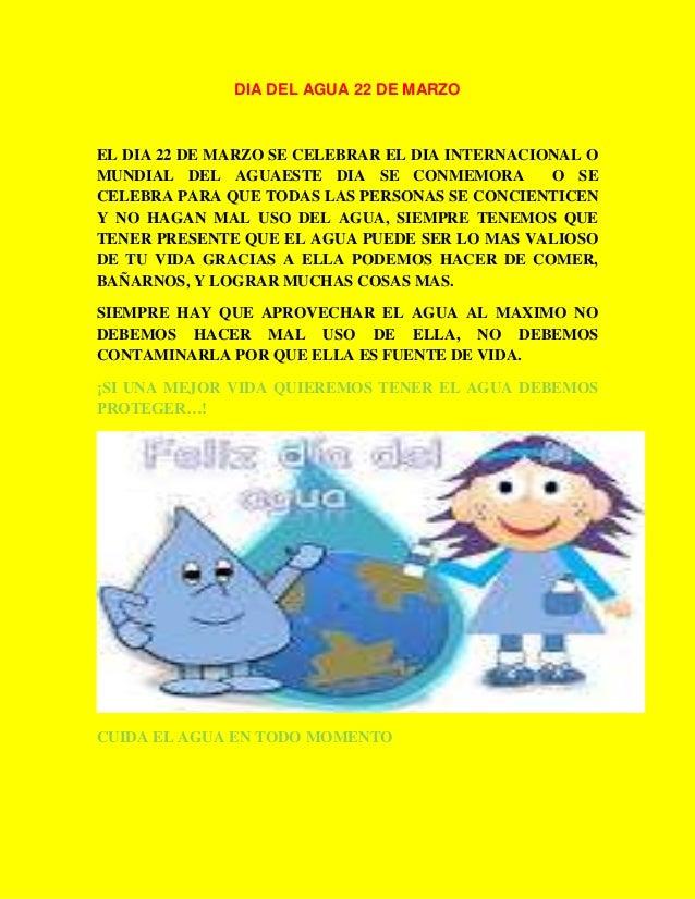 DIA DEL AGUA 22 DE MARZO EL DIA 22 DE MARZO SE CELEBRAR EL DIA INTERNACIONAL O MUNDIAL DEL AGUAESTE DIA SE CONMEMORA O SE ...