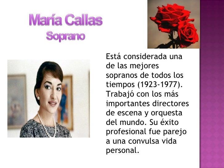 <ul><li>Está considerada una de las mejores sopranos de todos los tiempos (1923-1977). Trabajó con los más importantes dir...