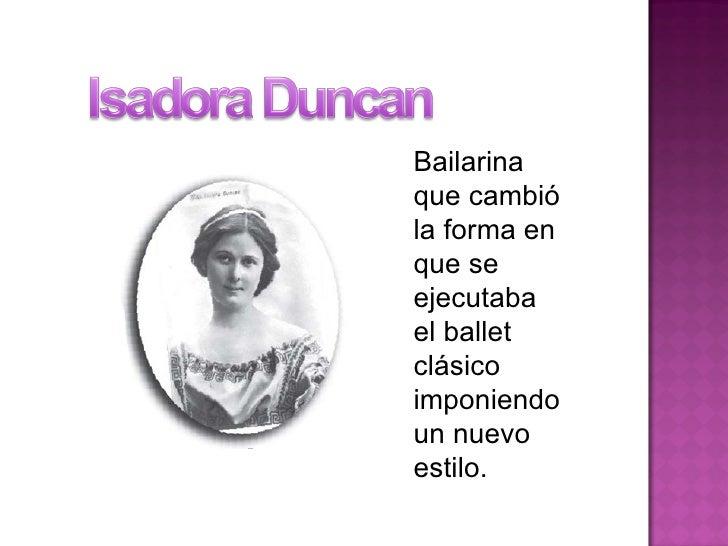 Bailarina que cambió la forma en que se ejecutaba el ballet clásico imponiendo un nuevo estilo.