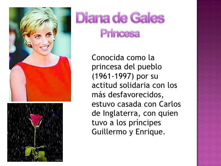 <ul><li>Conocida como la princesa del pueblo (1961-1997) por su actitud solidaria con los más desfavorecidos, estuvo casad...