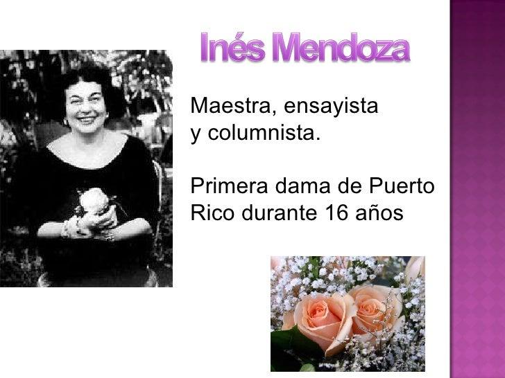 Maestra, ensayista  y columnista. Primera dama de Puerto Rico durante 16 años
