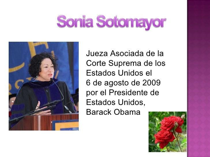 Jueza Asociada de la Corte Suprema de los Estados Unidos el  6 de agosto de 2009 por el Presidente de Estados Unidos, Bara...