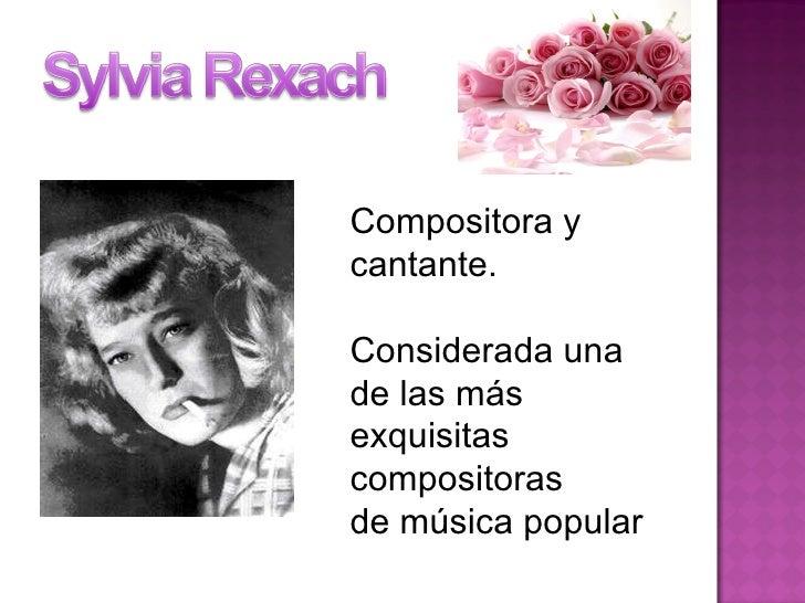 Compositora y cantante.  Considerada una de las más exquisitas compositoras  de música popular