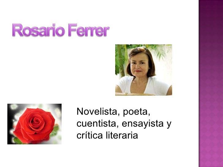 Novelista, poeta, cuentista, ensayista y crítica literaria