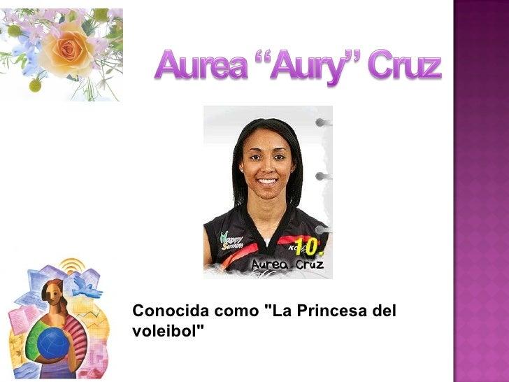"""Conocida como """"La Princesa del voleibol"""""""