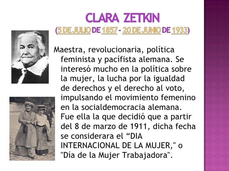<ul><li>Maestra, revolucionaria, política feminista y pacífista alemana. Se interesó mucho en la política sobre la mujer, ...