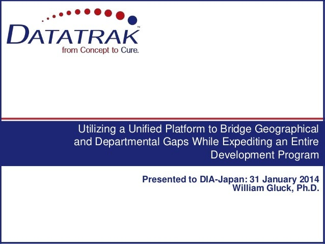 Utilizing a Unified Platform to Bridge Geographical and Departmental Gaps While Expediting an Entire Development Program P...