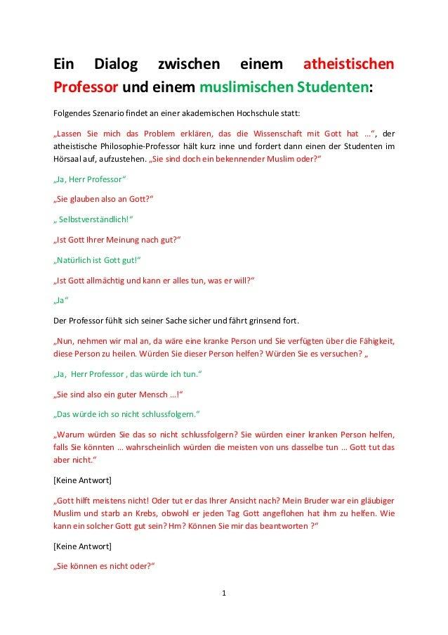 Ein Dialog zwischen einem atheistischenProfessor und einem muslimischen Studenten:Folgendes Szenario findet an einer akade...