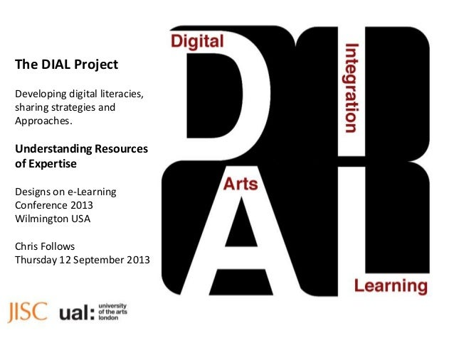 The DIAL Project Developing digital literacies, sharing strategies and Approaches. Understanding Resources of Expertise De...