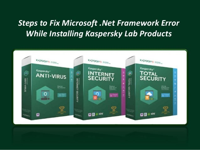 Steps to Fix Microsoft .Net Framework Error While Installing Kaspersky Lab Products