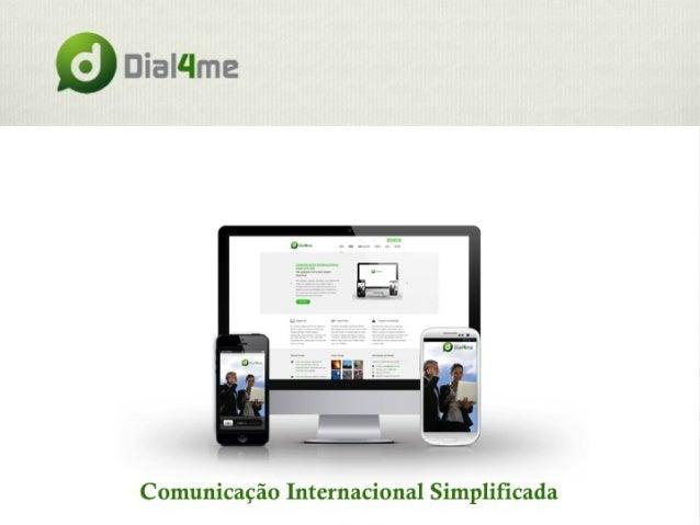 Dial4me - Comunicação Internacional Simplificada