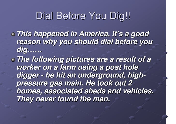 Dial Before You Dig!! This happened in America. It's a good reason why you should dial before you dig…… The following pict...