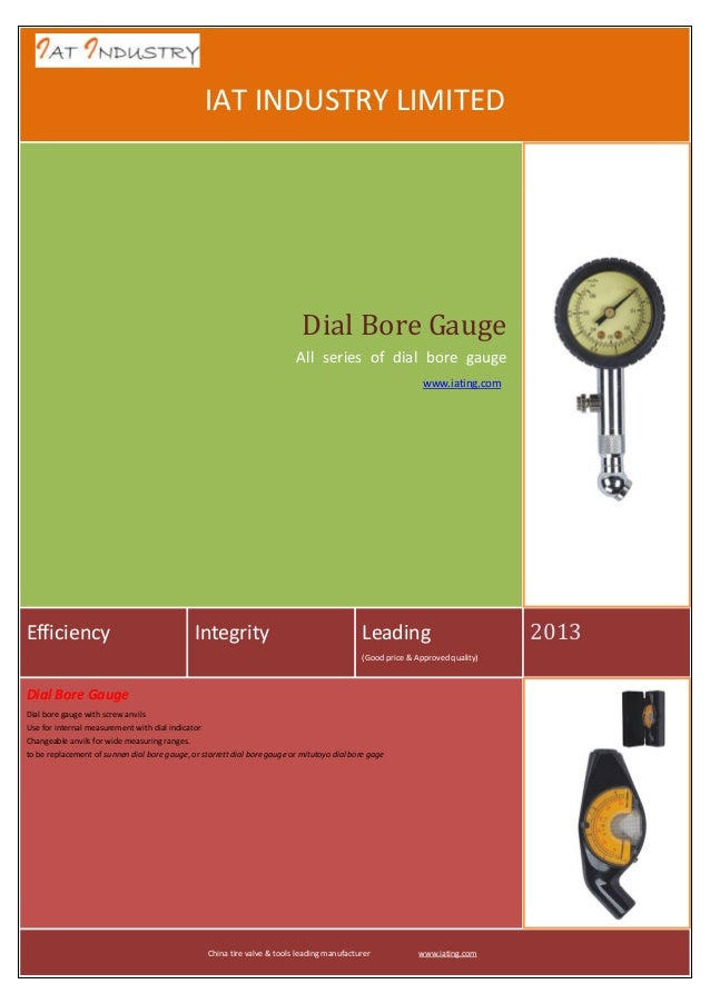 IAT INDUSTRY LIMITED  Dial Bore Gauge All series of dial bore gauge www.iating.com  Efficiency  Integrity  Leading (Good p...